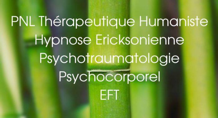 PNL thérapeutique humaniste, hypnose ericksonienne, psychotraumatologie, psychocorporel, EFT